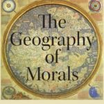 [PDF] [EPUB] The Geography of Morals: Varieties of Moral Possibility Download