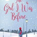 [PDF] [EPUB] The Girl I Was Before (Lily McDermott, #1) Download
