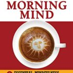 [PDF] [EPUB] The Good Morning Mind: Nine Essential Mindfulness Habits for the Workplace Download