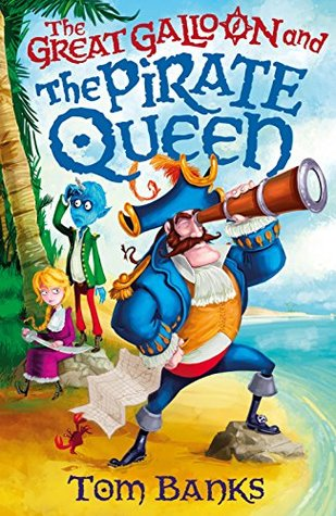 [PDF] [EPUB] The Great Galloon and the Pirate Queen (A Great Galloon book) Download by Tom Banks