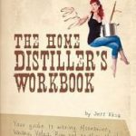 [PDF] [EPUB] The Home Distiller's Workbook – Your guide to making Moonshine, Whisky, Vodka, Rum and so much more! Download