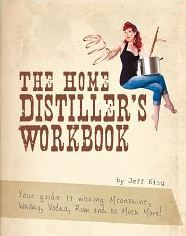 [PDF] [EPUB] The Home Distiller's Workbook - Your guide to making Moonshine, Whisky, Vodka, Rum and so much more! Download by Jeff   King