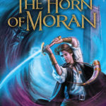 [PDF] [EPUB] The Horn of Moran (Adventurers Wanted, #2) Download