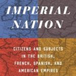 [PDF] [EPUB] The Imperial Nation: Citizens and Subjects in the British, French, Spanish, and American Empires Download