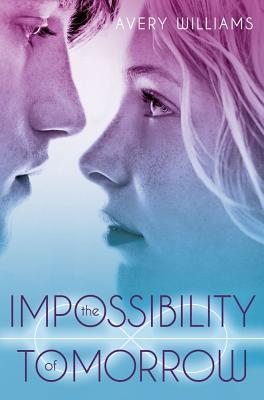 [PDF] [EPUB] The Impossibility of Tomorrow: An Incarnation Novel Download by Avery Williams