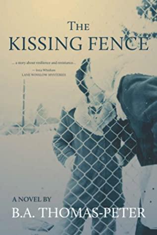 [PDF] [EPUB] The Kissing Fence: A Novel Download by B.A. Thomas-Peters