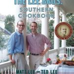 [PDF] [EPUB] The Lee Bros. Southern Cookbook: Stories and Recipes for Southerners and Would-be Southerners Download