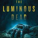 [PDF] [EPUB] The Luminous Dead Download
