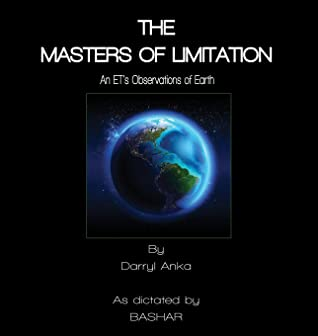 [PDF] [EPUB] The Masters of Limitation: An ET's Observations of Earth Download by Darryl Anka