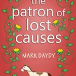[PDF] [EPUB] The Patron of Lost Causes Download
