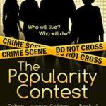 [PDF] [EPUB] The Popularity Contest (Cyber League Crimes Book 1) Download