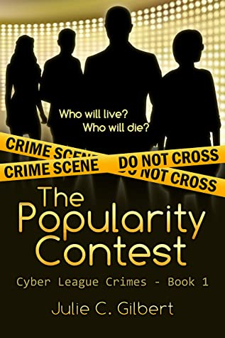 [PDF] [EPUB] The Popularity Contest (Cyber League Crimes Book 1) Download by Julie C. Gilbert