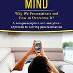 [PDF] [EPUB] The Procrastinator's Mind: Why We Procrastinate and How to Overcome It? Download