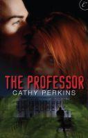 [PDF] [EPUB] The Professor Download by Cathy Perkins