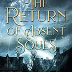 [PDF] [EPUB] The Return of Absent Souls (After The Rift, #6) Download