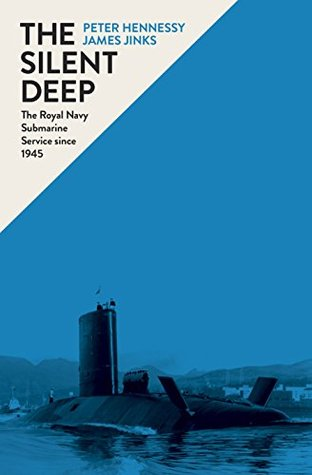 [PDF] [EPUB] The Silent Deep: The Royal Navy Submarine Service Since 1945 Download by Peter Hennessy