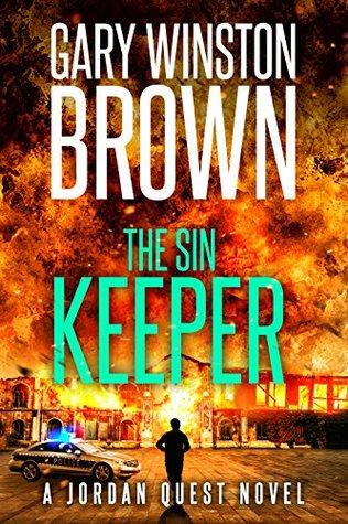 [PDF] [EPUB] The Sin Keeper (Jordan Quest FBI #2) Download by Gary Winston Brown