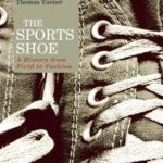 [PDF] [EPUB] The Sports Shoe: A History from Field to Fashion Download