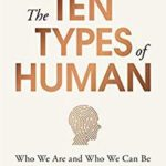 [PDF] [EPUB] The Ten Types of Human: Who We Are and Who We Can Be Download