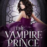 [PDF] [EPUB] The Vampire Prince (Dark World: The Vampire Wish #2) Download