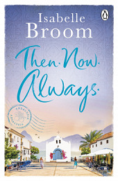 [PDF] [EPUB] Then. Now. Always. Download by Isabelle Broom