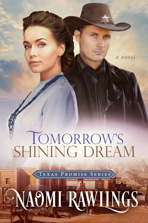 [PDF] [EPUB] Tomorrow's Shining Dream  (Texas Promise #2) Download by Naomi Rawlings