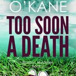 [PDF] [EPUB] Too Soon a Death (Borders Mysteries, #2) Download