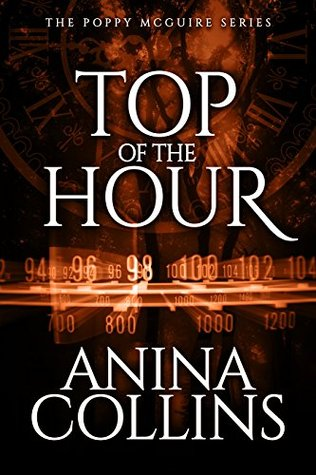 [PDF] [EPUB] Top of the Hour (Poppy McGuire Mysteries Book 3) Download by Anina Collins