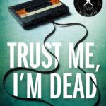 [PDF] [EPUB] Trust Me, I'm Dead Download