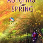 [PDF] [EPUB] Two Autumns, One Spring: A Historical Novel of Japan (Dragonfly Trilogy Book 3) Download