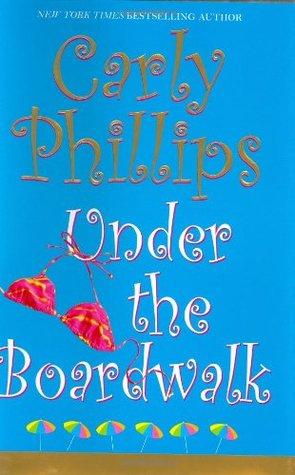 [PDF] [EPUB] Under the Boardwalk (Costas Sisters #1) Download by Carly Phillips