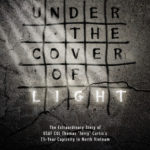 [PDF] [EPUB] Under the Cover of Light: The Extraordinary Story of USAF Col Thomas  jerry  Curtis's 7 1 2 -Year Captivity in North Vietnam Download