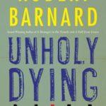 [PDF] [EPUB] Unholy Dying: A Crime Novel Download