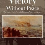 [PDF] [EPUB] Victory Without Peace: The United States Navy in European Waters, 1919-1924 Download