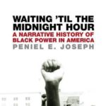 [PDF] [EPUB] Waiting 'Til the Midnight Hour: A Narrative History of Black Power in America Download