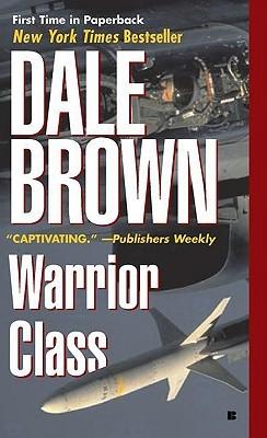 [PDF] [EPUB] Warrior Class (Patrick McLanahan, #9) Download by Dale Brown