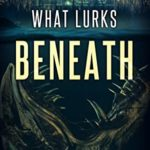 [PDF] [EPUB] What Lurks Beneath Download