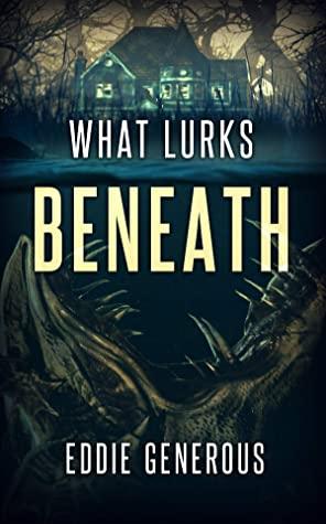 [PDF] [EPUB] What Lurks Beneath Download by Eddie Generous