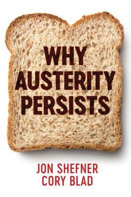 [PDF] [EPUB] Why Austerity Persists Download by Jon Shefner