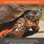 [PDF] [EPUB] Wood Turtles: A Pet Care Guide for Wood Turtles Download