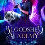 [PDF] [EPUB] Year Three (Bloodshed Academy Book 3) Download
