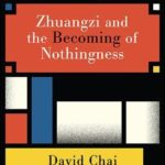 [PDF] [EPUB] Zhuangzi and the Becoming of Nothingness Download