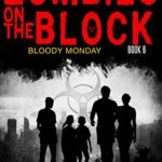 [PDF] [EPUB] Zombies on The Block: Bloody Monday Download