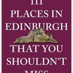 [PDF] [EPUB] 111 Places in Edinburgh that you shouldn't miss (111 Places in …. That You Must Not Miss) Download