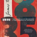[PDF] [EPUB] 1835: The Founding of Melbourne and the Conquest of Australia Download