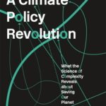 [PDF] [EPUB] A Climate Policy Revolution: What the Science of Complexity Reveals about Saving Our Planet Download