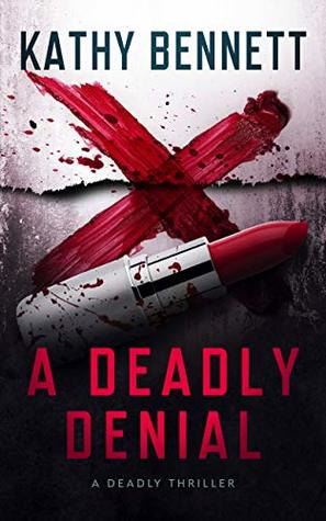 [PDF] [EPUB] A Deadly Denial: A Deadly Thriller Download by Kathy Bennett