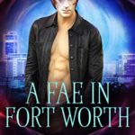 [PDF] [EPUB] A Fae in Fort Worth (Hunters' Chronicles Book 2) Download