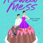 [PDF] [EPUB] A Sweet Mess: A Novel Download