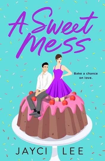 [PDF] [EPUB] A Sweet Mess: A Novel Download by Jayci Lee